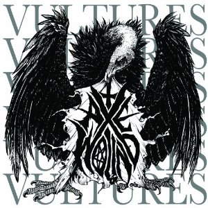 AXEWOUND – Vultures
