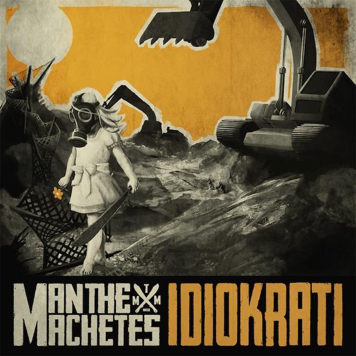MAN THE MACHETES – Idiokrati