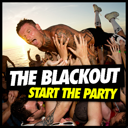 THE BLACKOUT – Start The Party