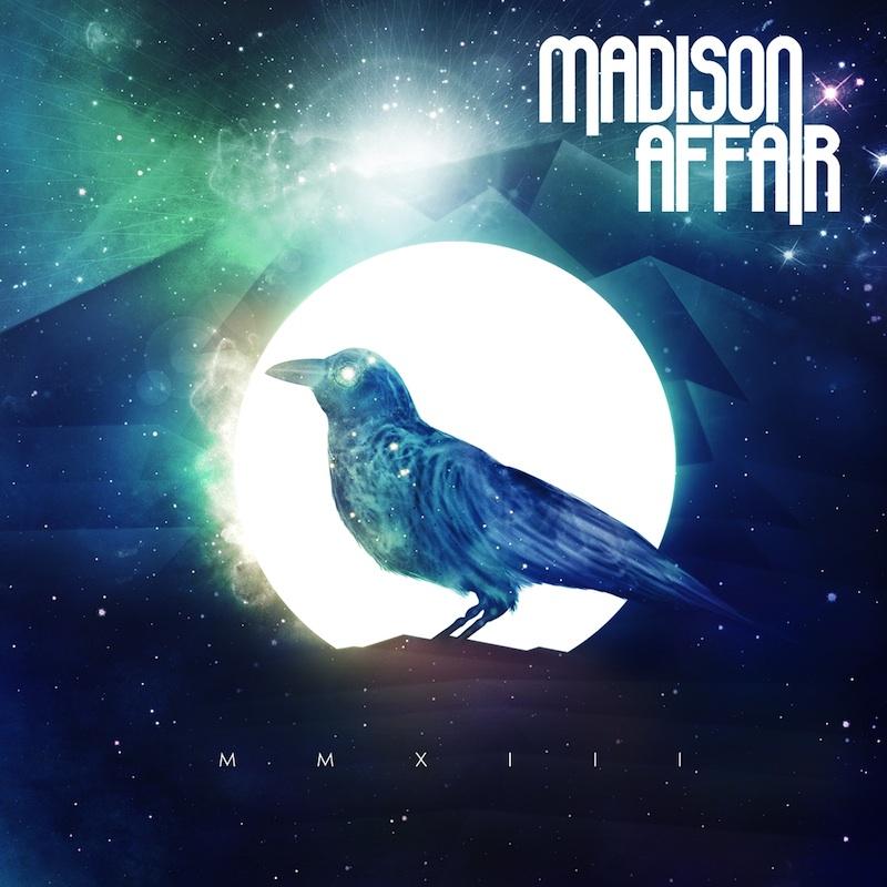 MADISON AFFAIR – MMXIII