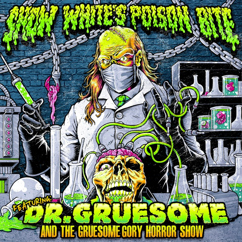 SNOW WHITE'S POISON BITE – Featuring: Dr. Gruesome And The Gruesome Gory Horror Show