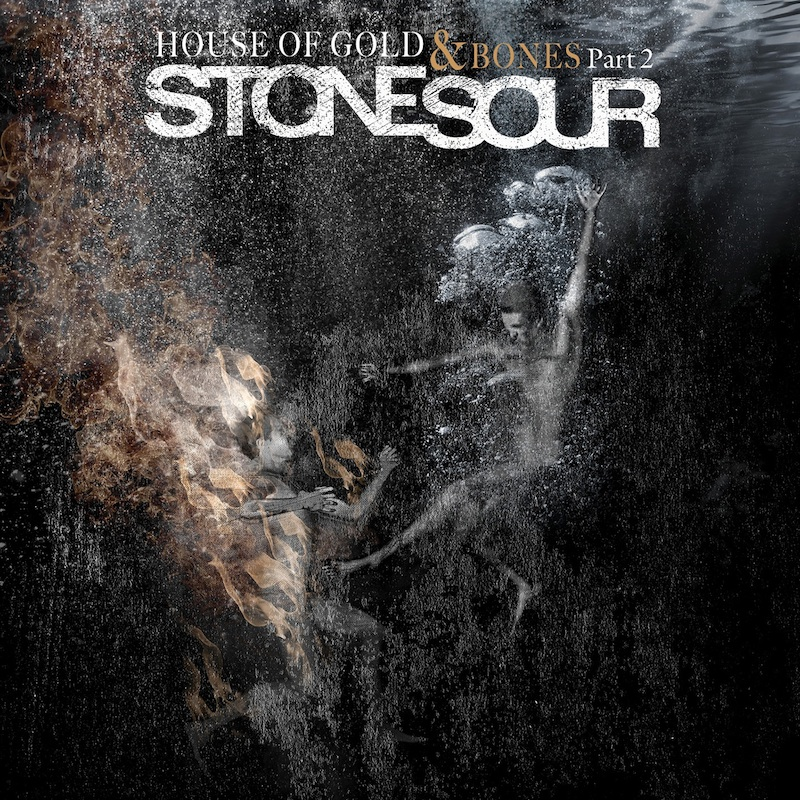 STONE SOUR – House Of Gold & Bones Part II
