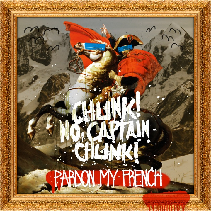 CHUNK! NO, CAPTAIN CHUNK! – Pardon My French