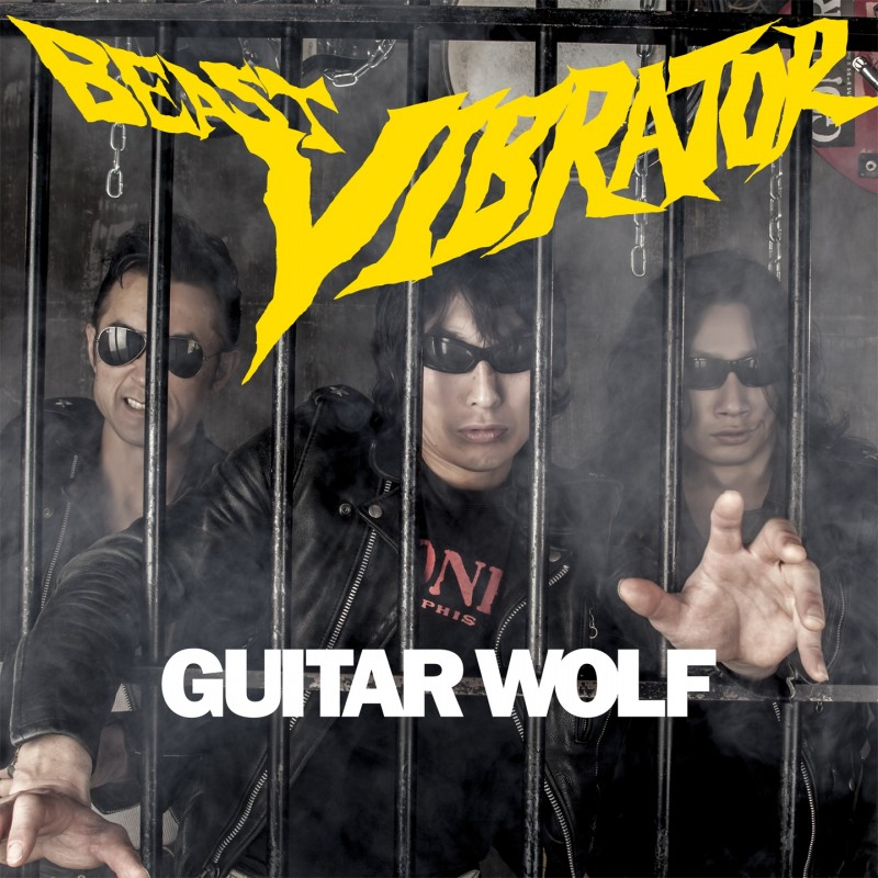 Guitar Wolf - Beast Vibrator - Artwork