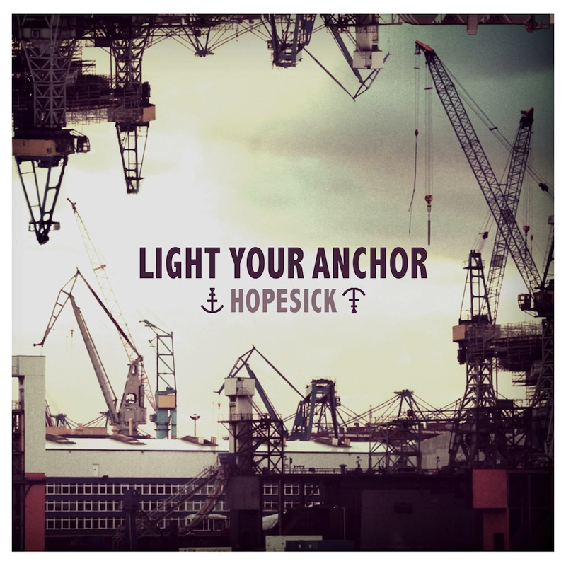 LIGHT YOUR ANCHOR – Hopesick