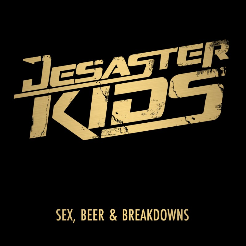 DESASTERKIDS – Sex, Beer & Breakdowns