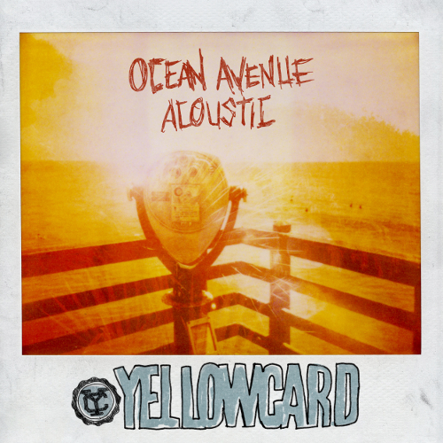YELLOWCARD – Ocean Avenue (Acoustic)