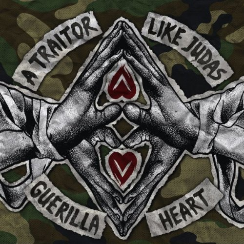 A TRAITOR LIKE JUDAS – Guerilla Heart