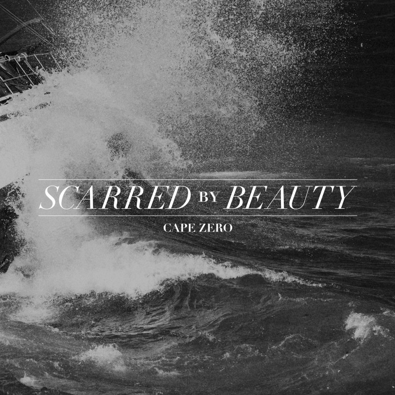 SCARRED BY BEAUTY – Cape Zero