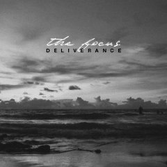 THE FOCUS – Deliverance
