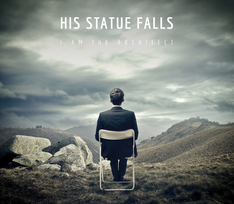 HIS STATUE FALLS – I Am The Architect