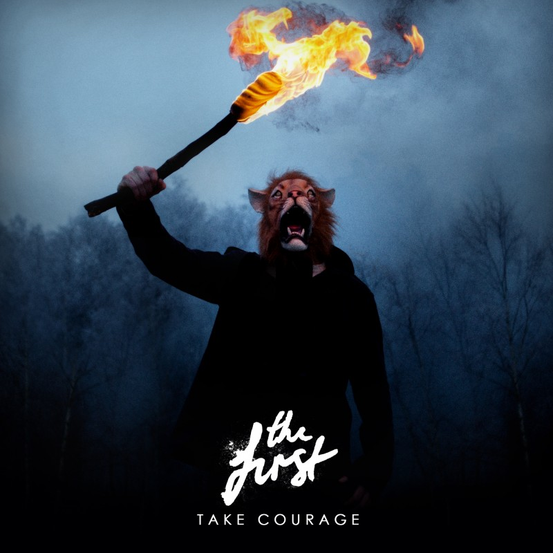 THE FIRST – Take Courage