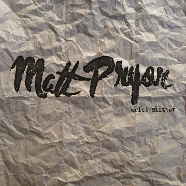 MATT PRYOR – Wrist Slitter