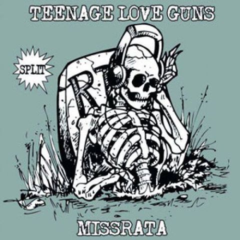 TEENAGE LOVE GUNS/ MISSRATA – Split 7inch