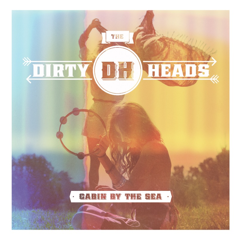 THE DIRTY HEADS – Cabin By The Sea