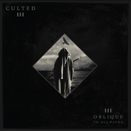 CULTED – Oblique To All Paths