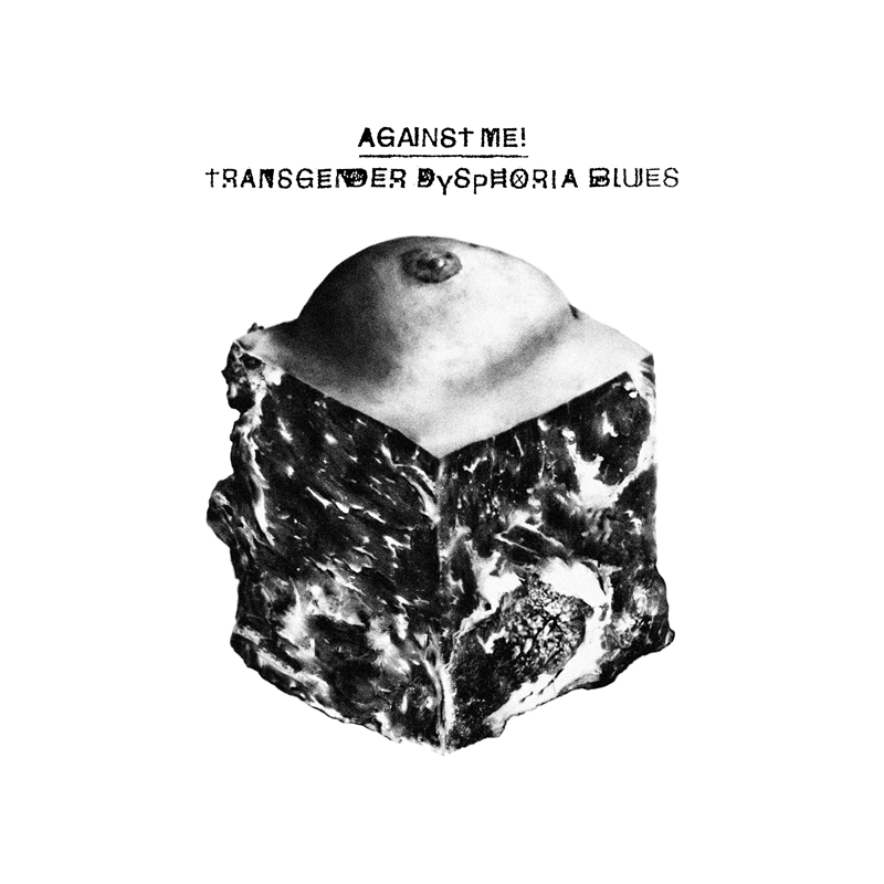 AGAINST ME! – Transgender Dysphoria Blues