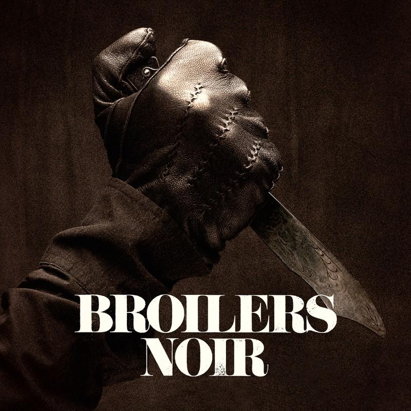 BROILERS – Noir