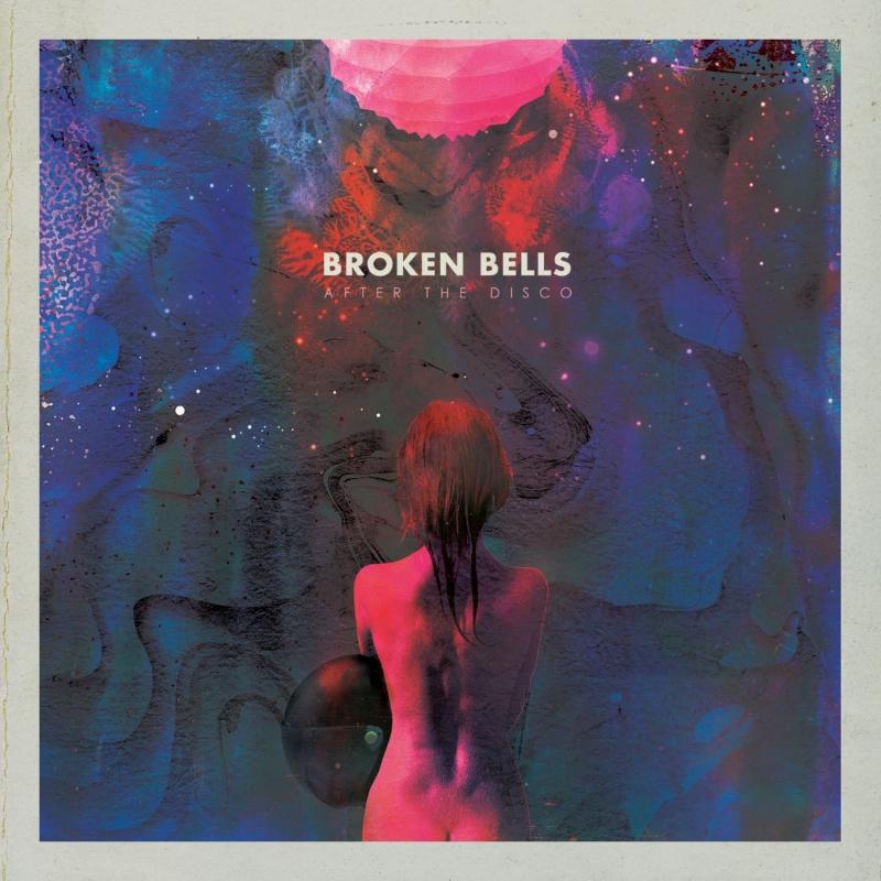 BROKEN BELLS – After The Disco