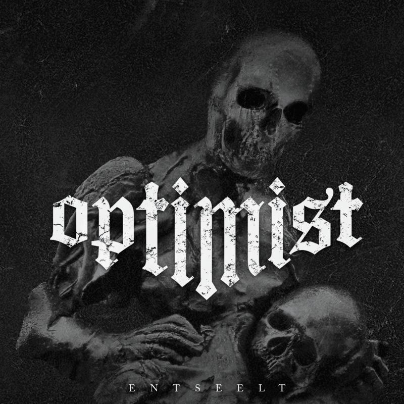 OPTIMIST – Entseelt