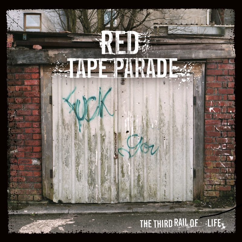 RED TAPE PARADE – Ballads Of The Flexible Bullet /// The Third Rail Of Life
