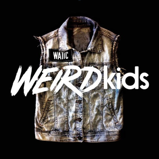 WE ARE THE IN CROWD – Weird Kids