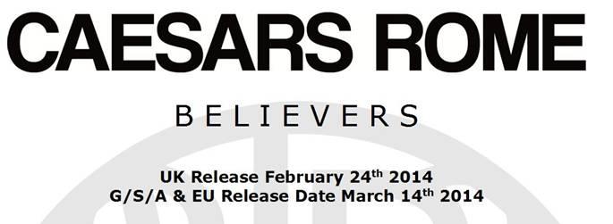 """CAESARS ROME: neues Album """"Believers"""" im Februar/März 2014"""
