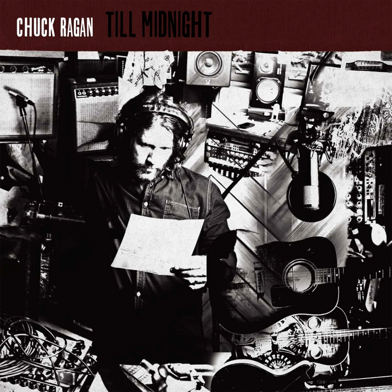CHUCK RAGAN – Till Midnight
