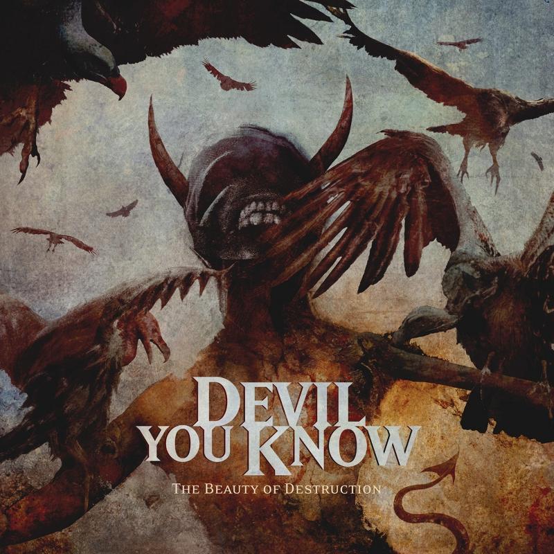 DEVIL YOU KNOW – The Beauty Of Destruction