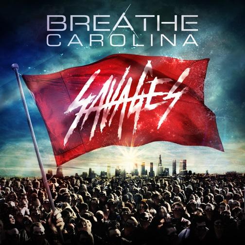 BREATHE CAROLINA – Savages