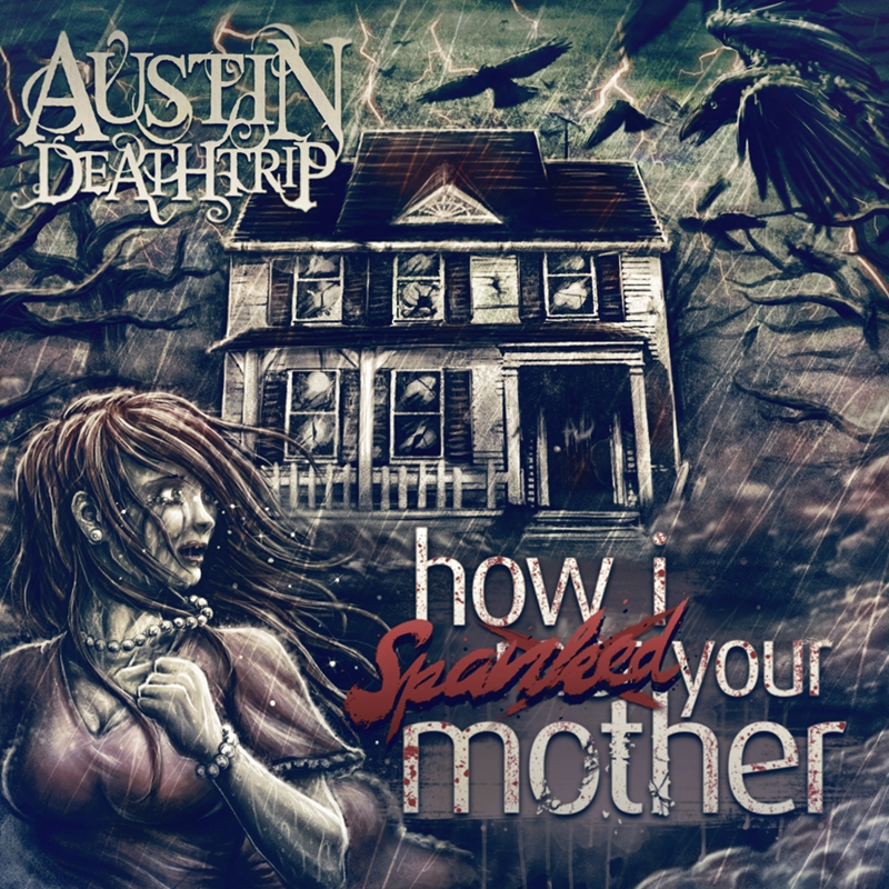 AUSTIN DEATH TRIP – How I Spanked Your Mother