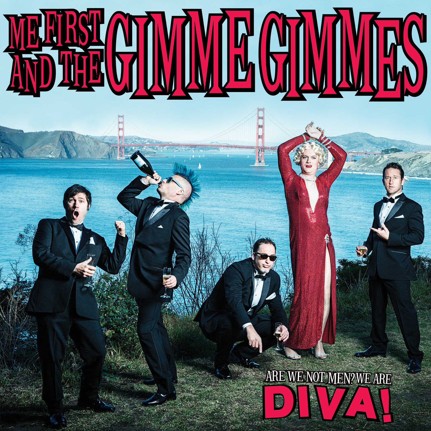 ME FIRST AND THE GIMME GIMMES – Are We Not Men? We Are Diva!