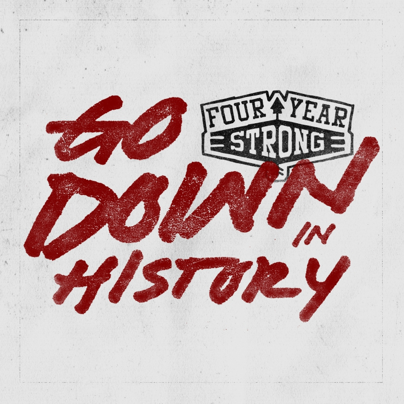 "FOUR YEAR STRONG: Neue EP ""Go Down In History"""