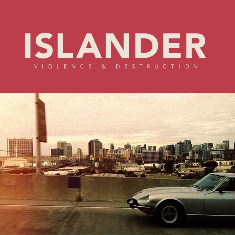 ISLANDER – Violence & Destruction
