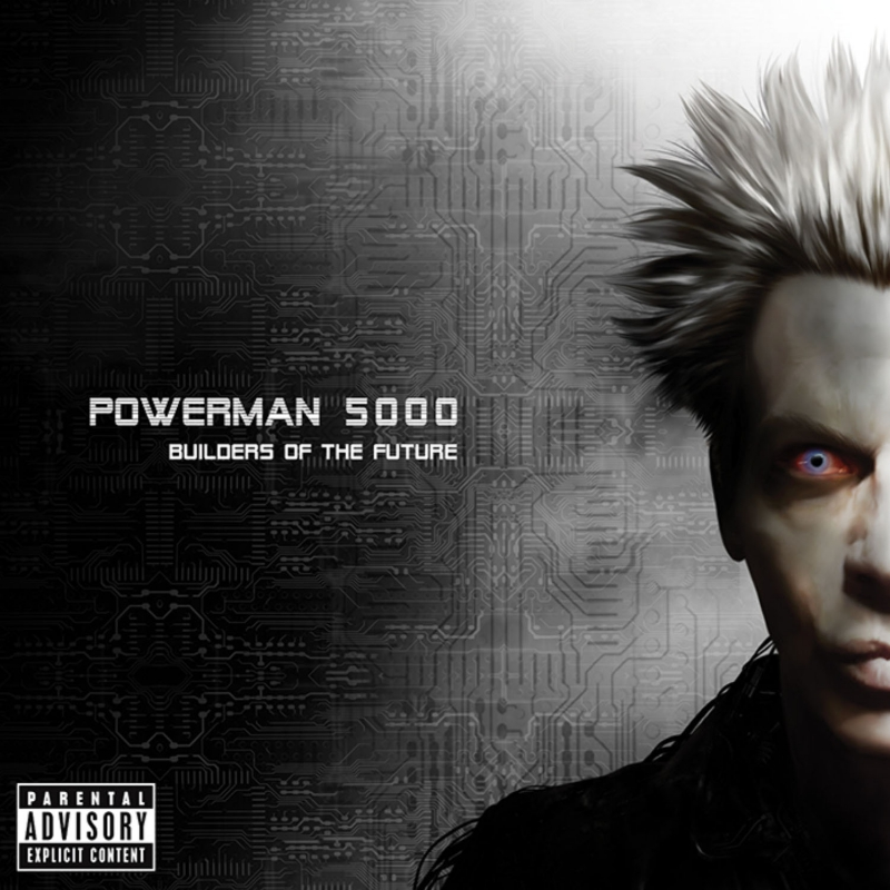 POWERMAN 5000 – Builders Of The Future