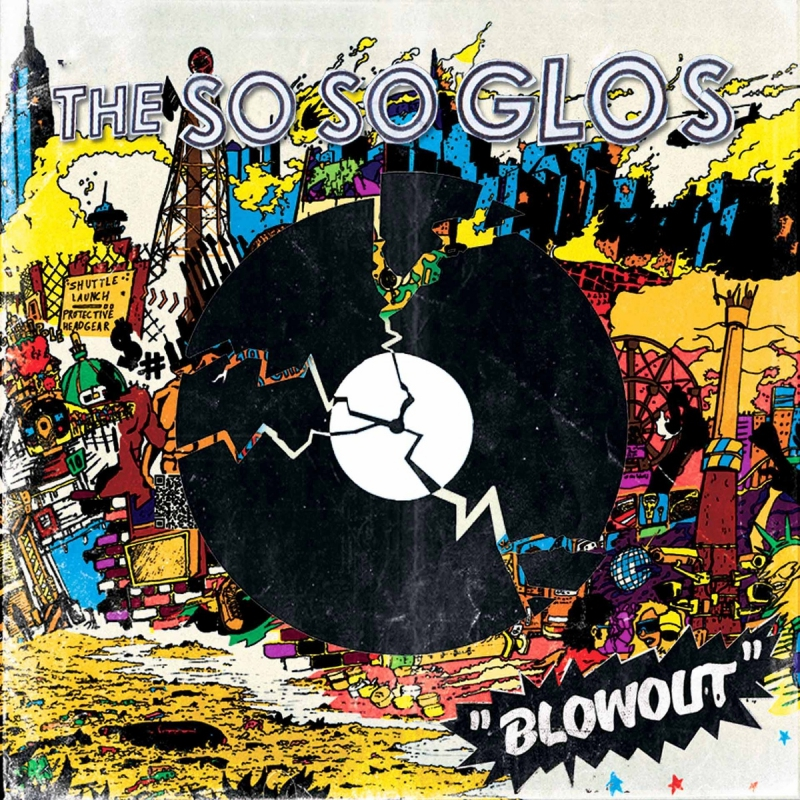 THE SO SO GLOS – Blowout