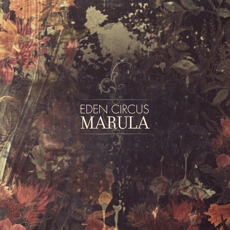 EDEN CIRCUS – Marula