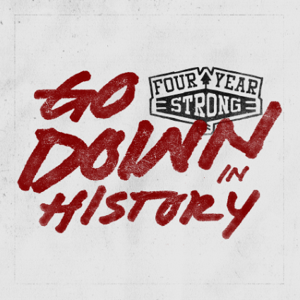 FOUR YEAR STRONG – Go Down In History EP