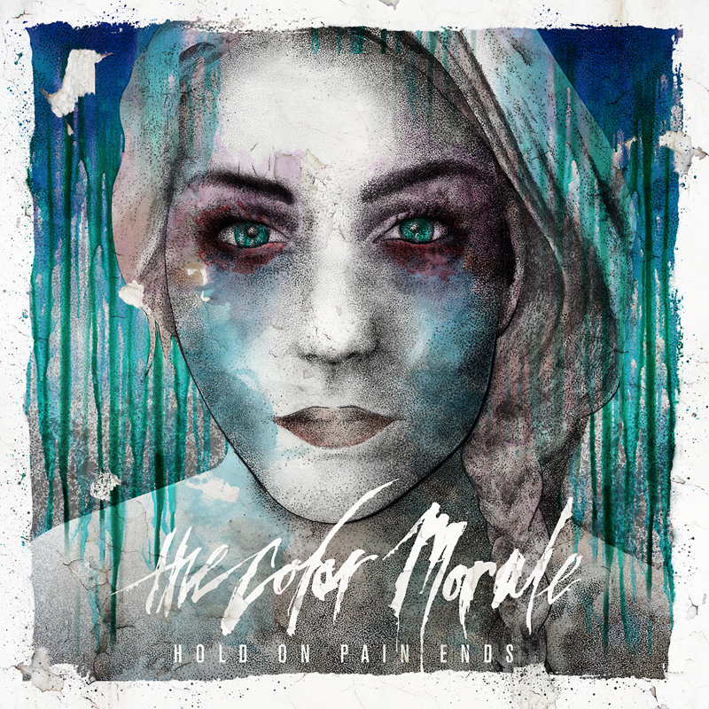 THE COLOR MORALE – Hold On Pain Ends