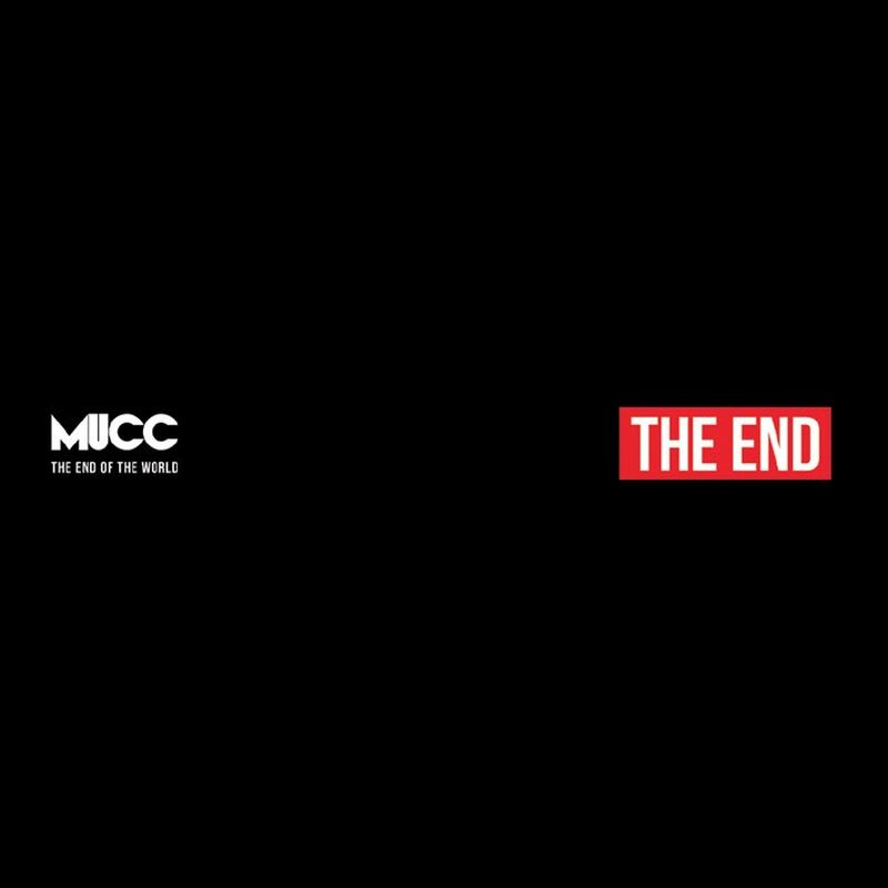 MUCC – The End of The World