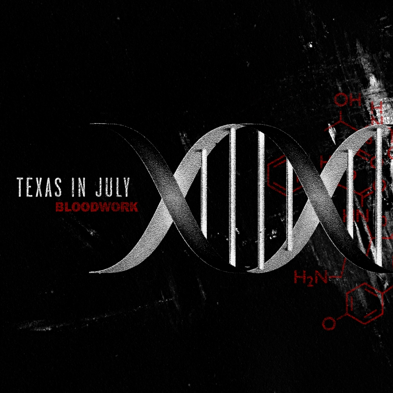 TEXAS IN JULY – Bloodwork