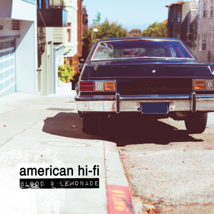 AMERICAN HI-FI – Blood & Lemonade