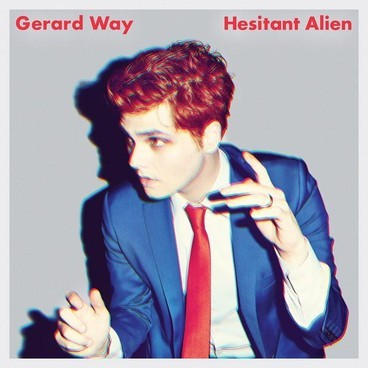GERARD WAY – Hesitant Alien