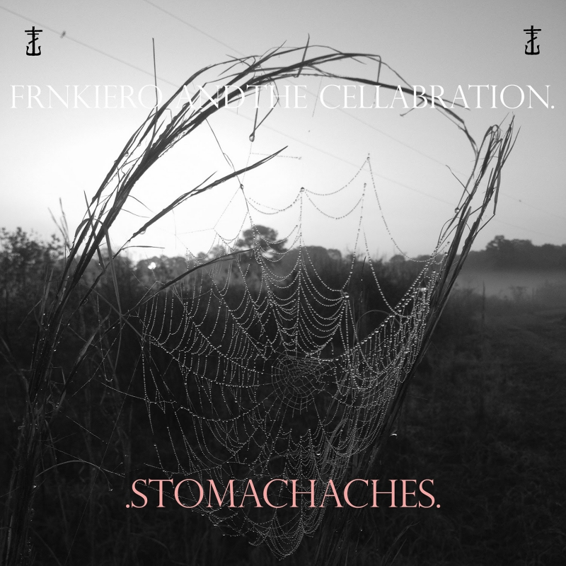 FRNKIERO AND THE CELLABRATION – Stomachaches