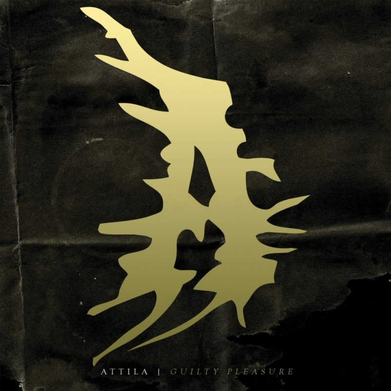 ATTILA – Guilty Pleasure