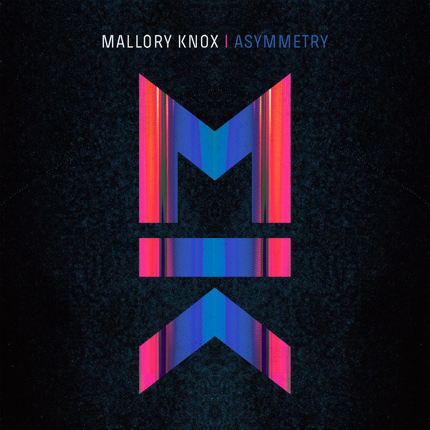 MALLORY KNOX – Asymmetry