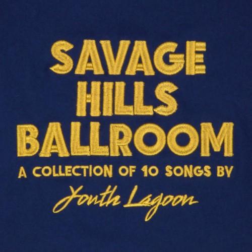 youth lagoon - savage-hills-ballroom