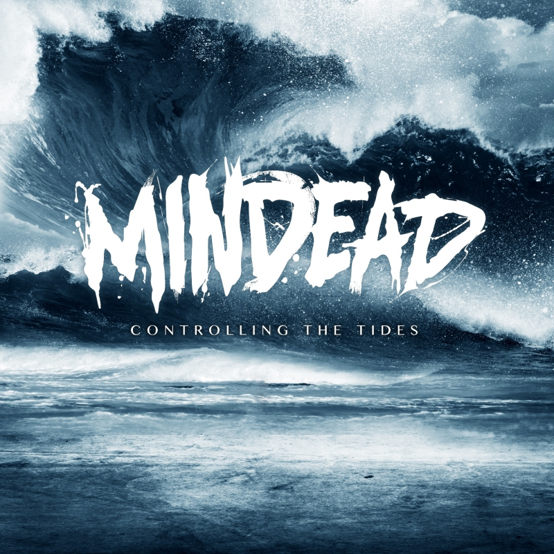 MINDEAD – Controlling The Tides