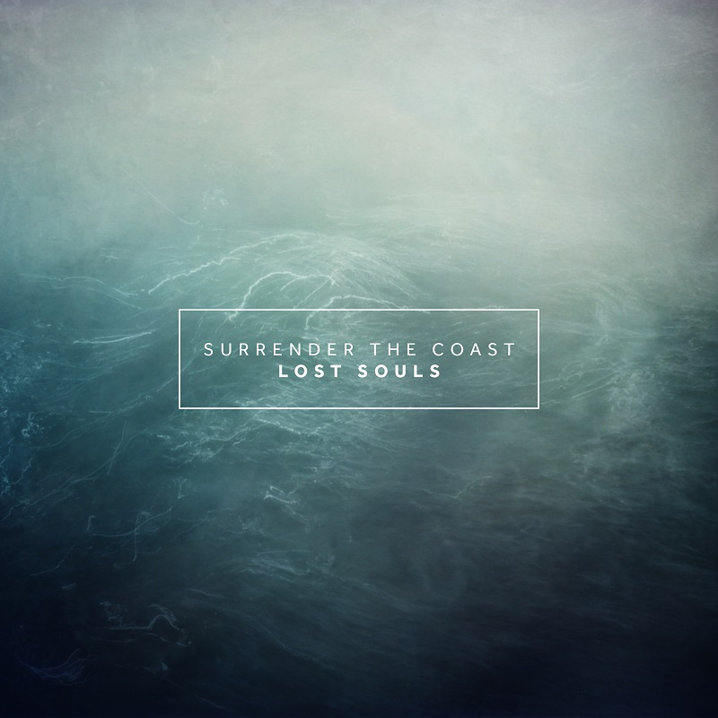 SURRENDER THE COAST – Lost Souls