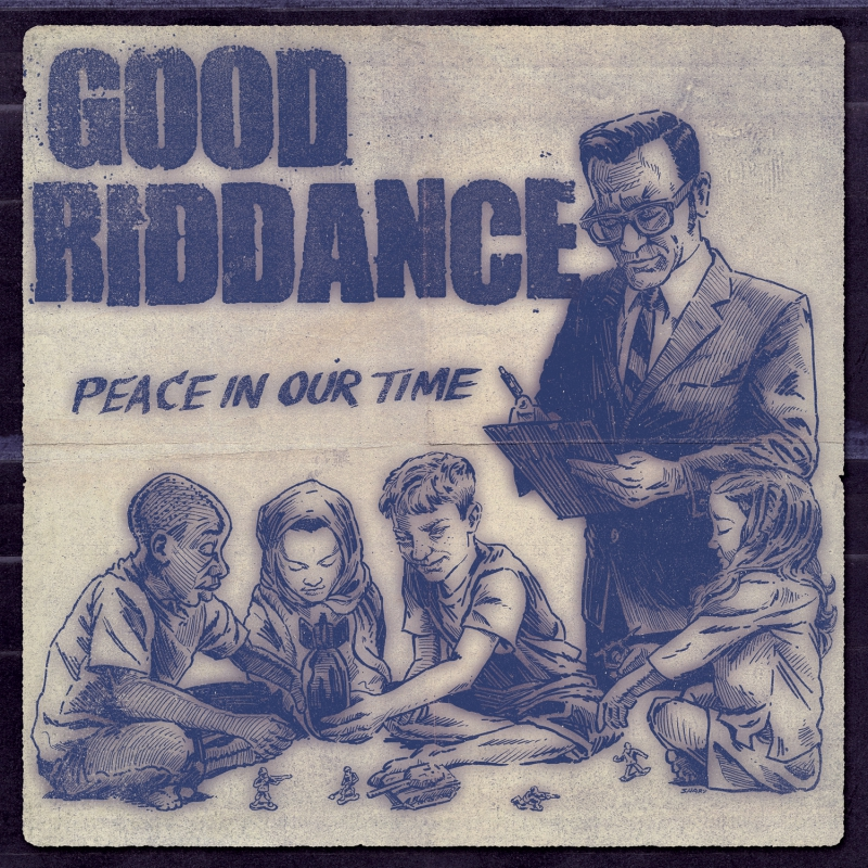 GOOD RIDDANCE – Peace In Our Time